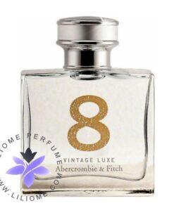 عطر ادکلن ابرکرومبی اند فیچ 8 وینتج لوکس | Abercrombie & Fitch 8 Vintage Luxe